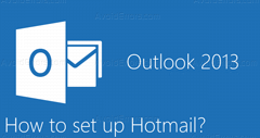 How to connect Hotmail and Gmail accounts to Outlook 2013