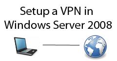 How to Setup a VPN Server in Windows Server 2008
