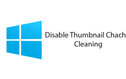 Block Automatic Cleaning of Thumbnail Cache – Windows 10
