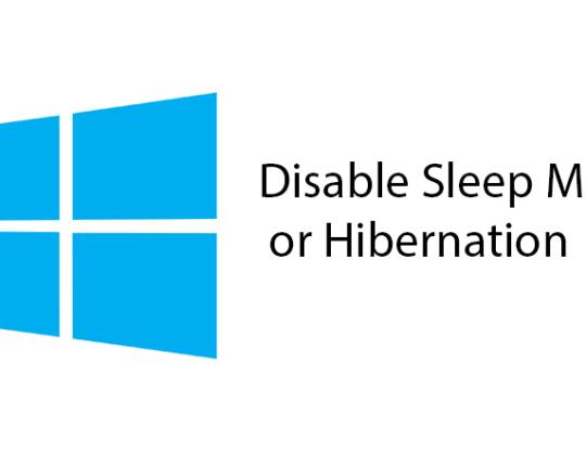 How to Disable Sleep Mode or Hibernation – Windows 10